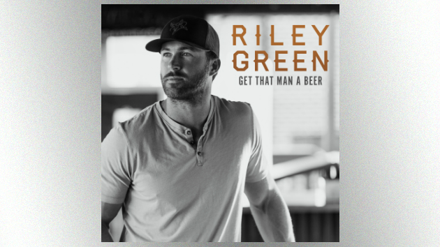 "Riley Green will ""Get That Man a Beer"" to toast his new EP"