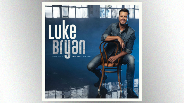 Listen now: Luke Bryan unveils the title track of 'Born Here Live Here Die Here'